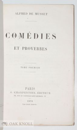 COMEDIES ET PROVERBES with PREMIERES POESIES with POESIES NOUVELLE