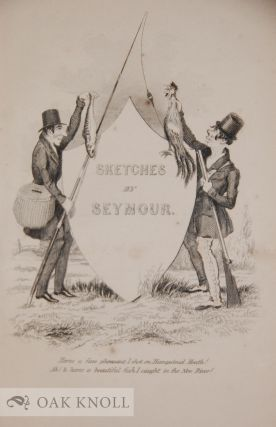 SEYMOUR'S HUMOROUS SKETCHES COMPRISING NINETY-TWO CARICATURE ETCHINGS.