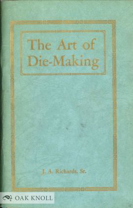 THE ART OF DIE-MAKING. J. A. Richards, Sr