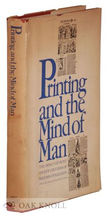PRINTING AND THE MIND OF MAN, A DESCRIPTIVE CATALOGUE ILLUSTRATING THE IMPACT OF PRINT ON THE...