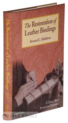 THE RESTORATION OF LEATHER BINDINGS. Bernard C. Middleton