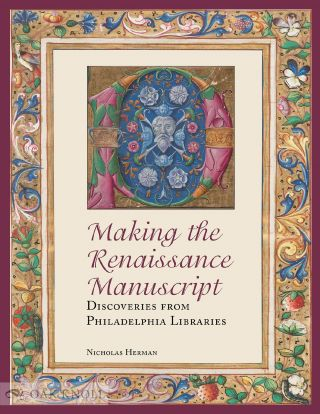 MAKING THE RENAISSANCE MANUSCRIPT: DISCOVERIES FROM PHILADELPHIA LIBRARIES. Nicholas Herman
