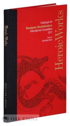 HEROIC WORKS: DESIGNER BOOKBINDERS INTERNATIONAL COMPETITION. Jeanette Koch