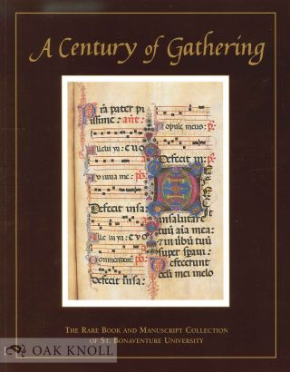 A CENTURY OF GATHERING: THE RARE BOOK AND MANUSCRIPT COLLECTION OF ST. BONAVENTURE UNIVERSITY