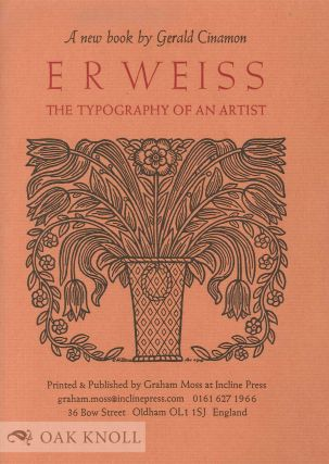 E. R. WEISS: THE TYPOGRAPHY OF AN ARTIST. Gerald Cinamon