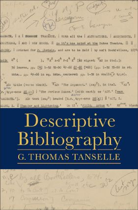DESCRIPTIVE BIBLIOGRAPHY. G. Thomas Tanselle