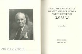 THE LIVES AND WORK OF WRIGHT AND ZOE HOWES AND THE STORY OF U.S.IANA.