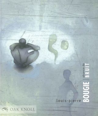 LOUIS-PIERRE BOUGIE: ABSENCE DE BRUIT