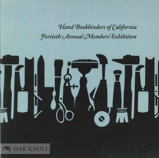 HAND BOOKBINDERS OF CALIFORNIA 40TH ANNUAL MEMBERS' EXHIBITION