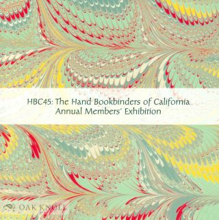 HBC45: THE HAND BOOKBINDERS OF CALIFORNIA ANNUAL MEMBERS' EXHIBITION