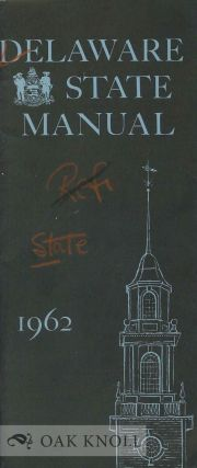 DELAWARE STATE MANUAL 1962 OFFICIAL LIST OF OFFICERS, BOARDS, COMMISSIONS & COUNTY OFFICERS