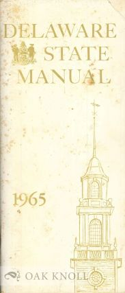 DELAWARE STATE MANUAL 1965 OFFICIAL LIST OF OFFICERS, BOARDS, COMMISSIONS & COUNTY OFFICERS