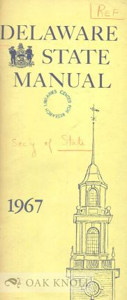 DELAWARE STATE MANUAL 1967 OFFICIAL LIST OF OFFICERS, BOARDS, COMMISSIONS & COUNTY OFFICERS