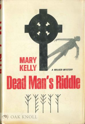 DEAD MAN'S RIDDLE. Mary Kelly