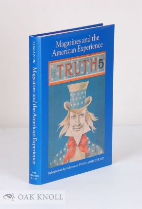 MAGAZINES AND THE AMERICAN EXPERIENCE: HIGHLIGHTS FROM THE COLLECTION OF STEVEN LOMAZOW, M.D