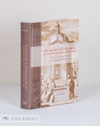 THE MOUSEION AND THE LIBRARY OF THE PTOLEMIES IN ALEXANDRIA: ALEXANDER THE...