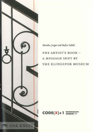 THE ARTIST'S BOOK: A MESSAGE FROM THE KLINGSPOR MUSEUM