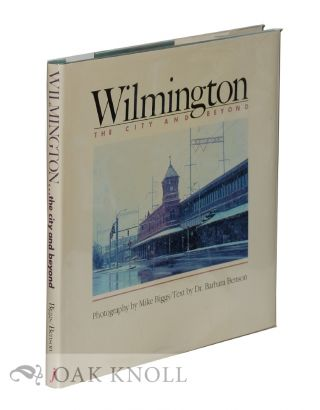 WILMINGTON, THE CITY AND BEYOND.