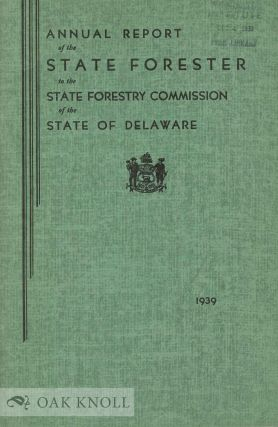 ANNUAL REPORT OF THE STATE FORESTER TO THE STATE FORESTRY COMMISSION OF THE STATE OF DELAWARE